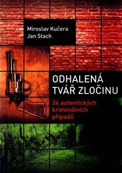 Jan Stach, Miroslav Kučera: Odhalená tvář zločinu cena od 182 Kč