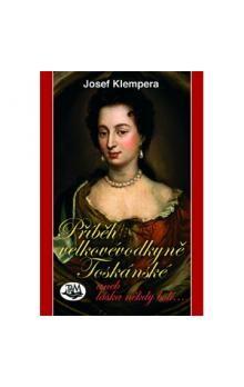 Josef Klempera: Příběh velkovévodkyně Toskánské cena od 165 Kč