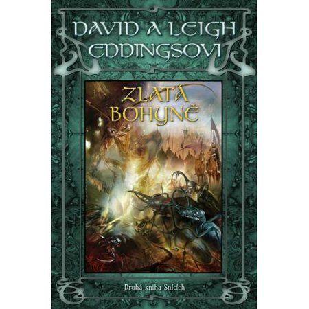 David Eddings, Leigh Eddings: Zlatá bohyně - Druhá kniha Snících cena od 162 Kč