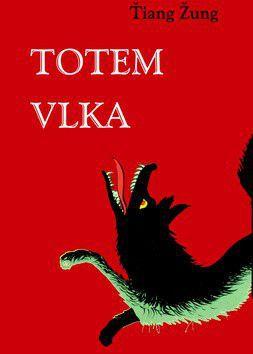 Ťiang Žung: Totem vlka - velký čínský román cena od 276 Kč