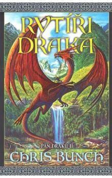 Chris Bunch: Rytíři draka - Pán draků II. cena od 188 Kč