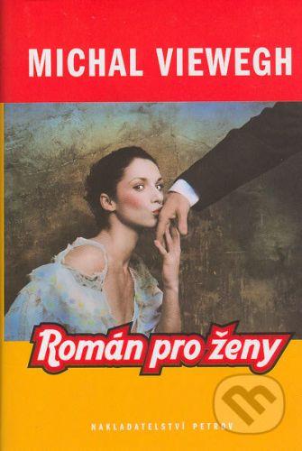 Michal Viewegh: Román pro ženy cena od 192 Kč