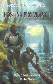 Martin George R. R.: Hostina pro vrány 1 - Píseň ledu a ohně - kniha čtvrtá - část první - 2.- vydání cena od 226 Kč