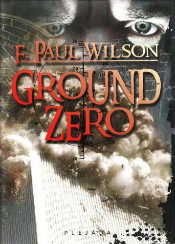 F. Paul Wilson: Ground zero cena od 49 Kč
