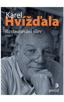 Karel Hvížďala: Restaurování slov cena od 177 Kč