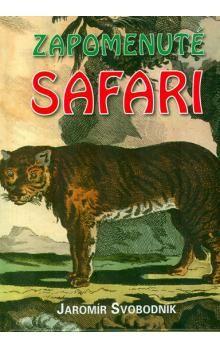 Jaromír Svobodník: Zapomenuté safari cena od 192 Kč