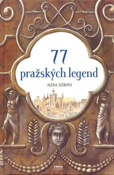 Alena Ježková: 77 pražských legend cena od 319 Kč