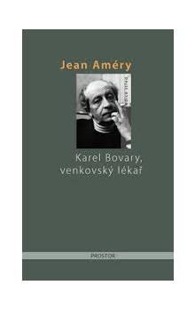 Jean Améry: Karel Bovary, venkovský lékař cena od 149 Kč