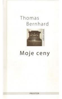 Thomas Bernhard: Moje ceny cena od 29 Kč