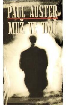 Paul Auster: Muž ve tmě cena od 25 Kč