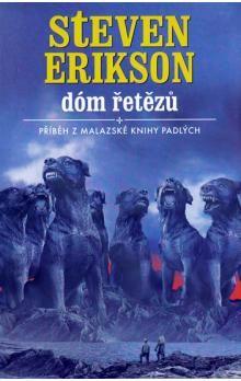 Steven Erikson: Malazská Kniha 4 - Dóm řetězů cena od 277 Kč