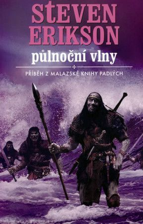 Steven Erikson: Malazská Kniha 5 - Půlnoční vlny cena od 319 Kč