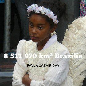 Pavla Jazairiová: 8 511 970 km2 Brazílie cena od 157 Kč