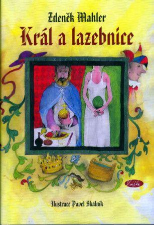 Zdeněk Mahler, Pavel Skalník: Král a lazebnice cena od 146 Kč
