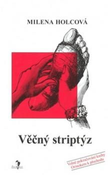 Milena Holcová: Věčný striptýz cena od 143 Kč