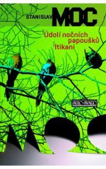 Stanislav Moc: Údolí nočních papoušků / Itikani cena od 179 Kč