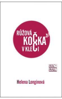 Helena Longinová: Růžová kočka v kleci cena od 179 Kč
