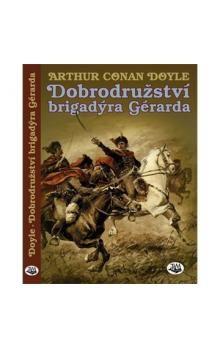 Arthur Conan Doyle: Dobrodružství brigadýra Gérarda cena od 165 Kč