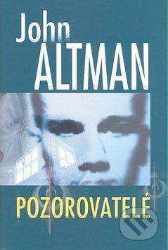 John Altman: Pozorovatelé cena od 127 Kč
