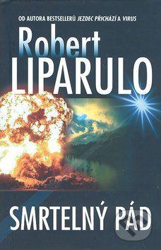 Robert Liparulo: Smrtelný pád cena od 297 Kč