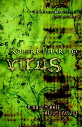 Robert Liparulo: Virus cena od 349 Kč