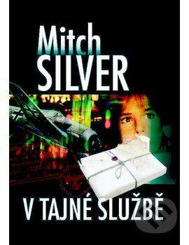 Mitch Silver: V tajné službě cena od 336 Kč