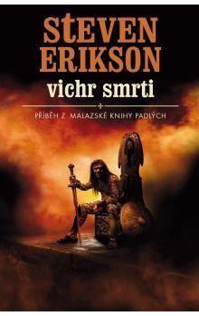 Steven Erikson: Malazská Kniha 7 - Vichr smrti cena od 0 Kč