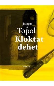 Jáchym Topol: Kloktat dehet cena od 150 Kč