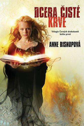 Anne Bishop: Dcera čisté krve cena od 194 Kč