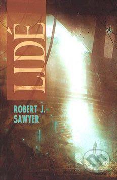 Robert J. Sawyer: Lidé cena od 161 Kč