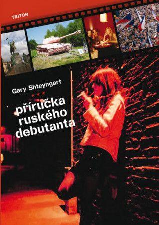 Gary Shteyngart: příručka ruského debutanta cena od 174 Kč