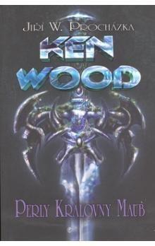 Procházka Jiří W.: Ken Wood Perly královny Maub cena od 189 Kč
