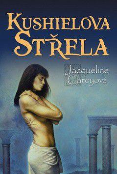 Jacqueline Carey: Kushielova střela - Trilogie Kushiel, kniha první cena od 256 Kč