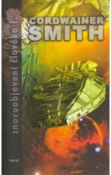 Cordwainer Smith: Znovuobjevení člověka I. cena od 169 Kč