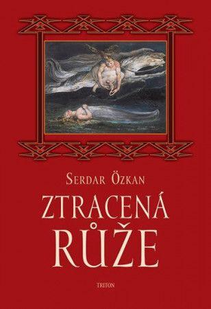 Serdar Özkan: Ztracená růže cena od 152 Kč
