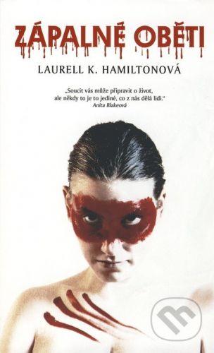 Laurell Hamilton: Anita Blake 7 - Zápalné oběti cena od 192 Kč