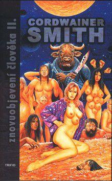 Cordwainer Smith: Znovuobjevení člověka II. cena od 131 Kč