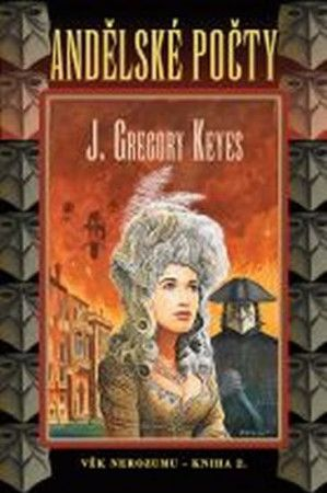 Gregory John Keyes: Andělské počty - Věk nerozumu - kniha druhá cena od 149 Kč
