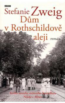 Stefanie Zweig: Dům v Rothschildově aleji cena od 123 Kč