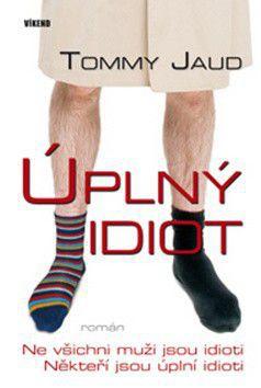 Tommy Jaud: Úplný idiot cena od 223 Kč