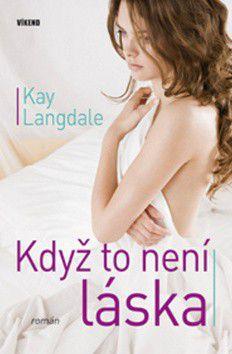 Kay Langdale: Když to není láska cena od 119 Kč