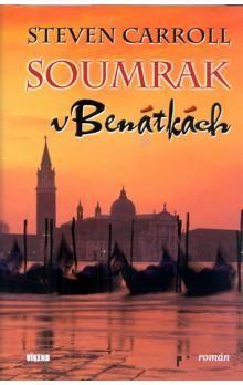 Steven Carroll: Soumrak v Benátkách cena od 46 Kč