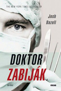 Josh Bazell: Doktor zabiják cena od 249 Kč