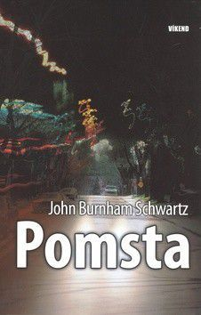 John Burnham Schwartz: Pomsta - John Burnham Schwartz cena od 189 Kč