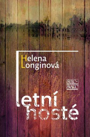 Helena Longinová: Letní hosté cena od 188 Kč