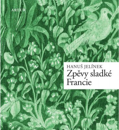 Hanuš Jelínek: Zpěvy sladké Francie cena od 54 Kč