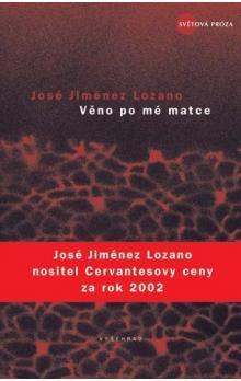 José Jiménez Lozano: Věno po mé matce cena od 75 Kč