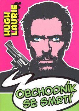Hugh Laurie: Obchodník se smrtí cena od 0 Kč