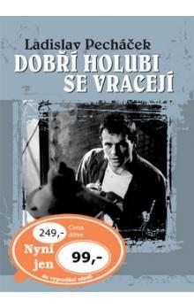 Ladislav Pecháček: Dobří holubi se vracejí cena od 67 Kč