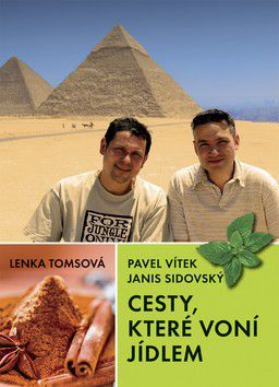 Pavel Vítek, Lenka Tomsová, Janis Sidovský: Cesty, které voní jídlem cena od 73 Kč